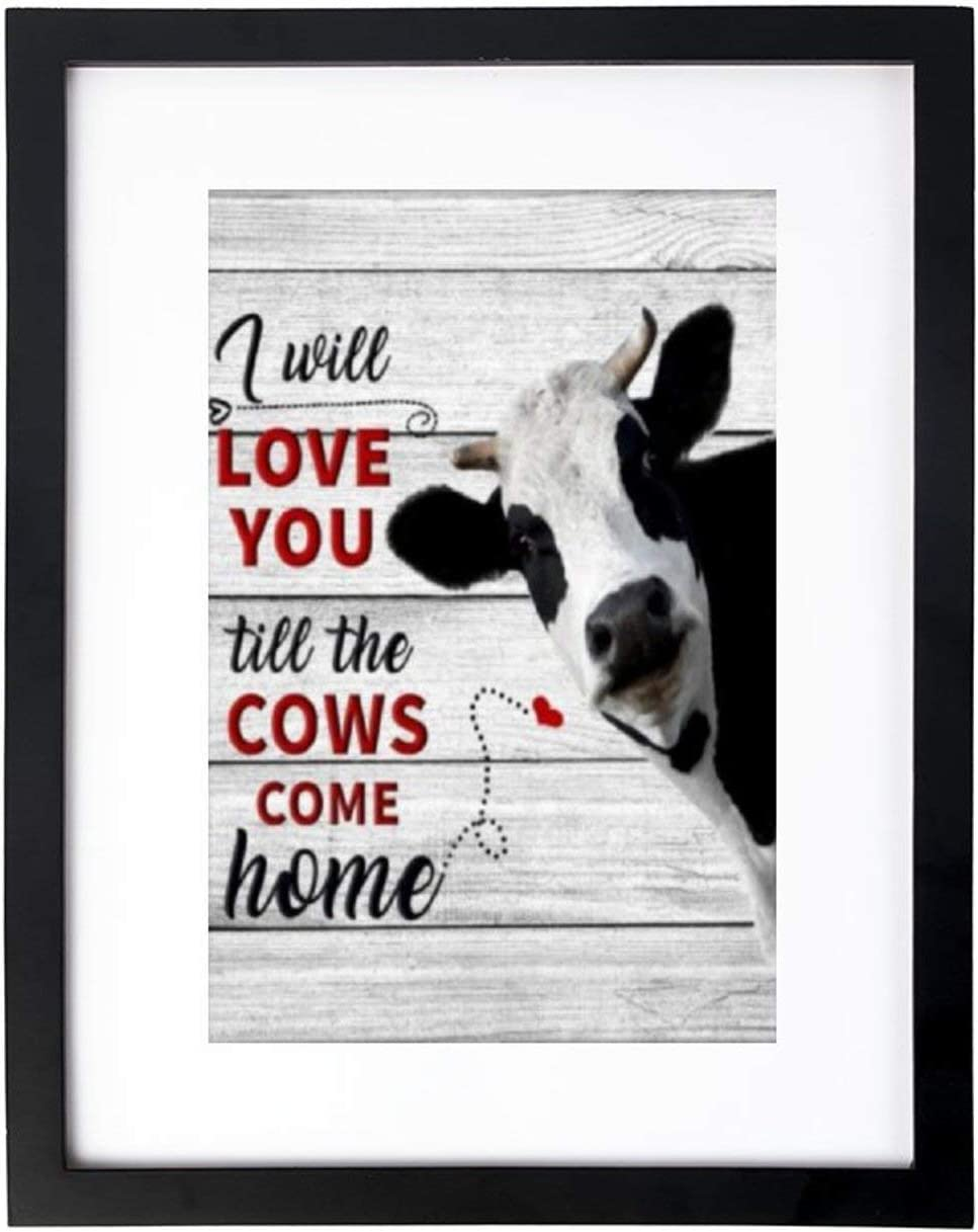 VinMea Art Print Wall Art,I Will Love You Till The Cows Come Home Frames with High Definition Glass,Home/Office Wall Art Decor Wooden Frames 8X12 Inches