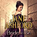 Bride to Be Audiobook by Jane Ashford Narrated by Billie Fulford-Brown