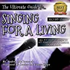 The Ultimate Guide to Singing for a Living: All You Need to Know to Get Started with a Career on the Stage Hörbuch von Andrea McCormack Gesprochen von: Louise McCance-Price