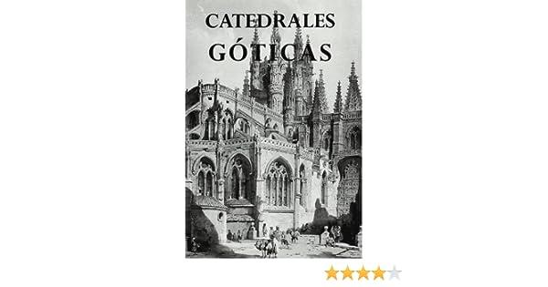 CATEDRALES GÓTICAS (Catedrales de España): Amazon.es: PérezMonzón, Olga: Libros