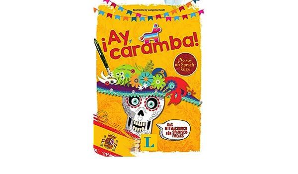 Ay, caramba! - Sprache kreativ entdecken: 9783468285028 ...