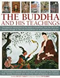 img - for The Buddha and his Teachings: The essential introduction to the origins of Buddhism, from the life of the Buddha through to the rise of Buddhism as an international religion book / textbook / text book