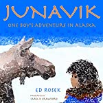 Junavik: One Boy's Adventure in Alaska | Ed Rosek