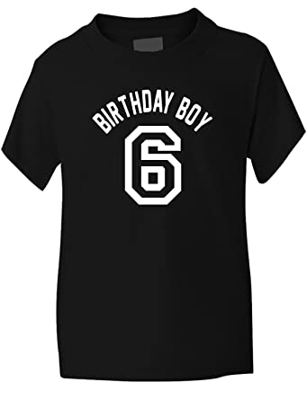 Amazon Print4U Birthday Boy Age 6 Boys 6th T Shirt 1 13 Clothing