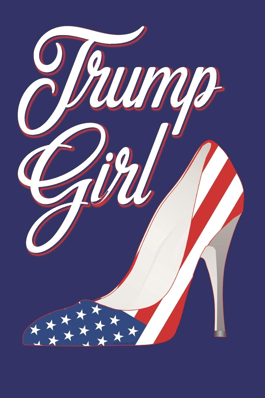 Trump Girl: Journal Blank Lined Paper