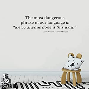 akensan Wall Sticker Quote The Most Dangerous Phrase in Our Language is We've Always Done it This Way. Rear Admiral Grace Hopper. Vinyl Wall Decal Inspirational Motivational for Bedroom Living Room