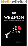 The Weapon: A Guide to Self-love and Escaping the Toxic Cycle