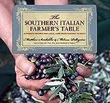 The Southern Italian Farmer's Table, Matthew Scialabba and Melissa Pellegrino, 0762770821