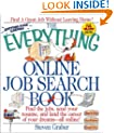 The Everything Online Job Search Book: Find the Jobs, Send Your Resume, and Land the Career of Your Dreams-- All Online! (Everything (School & Careers))