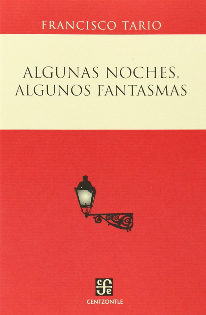 Algunas noches, algunos fantasmas (Centzontle) (Spanish Edition) (Spanish) Paperback – December 31, 2004