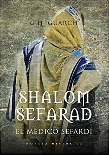 Shalom Sefarad (Novela Historica): Amazon.es: Gonzalo Hernández Guarch: Libros