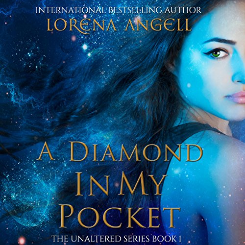 A Diamond in My Pocket: The Unaltered, Volume 1