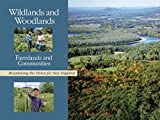 img - for Wildlands and Woodlands, Farmlands and Communities: Broadening the Vision for New England book / textbook / text book