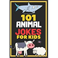 101 Animal Jokes for Kids: Giggle inducing, silly kid jokes about animals. Early reader book, great for ages 6-8
