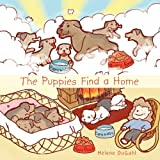 The Puppies Find a Home, Helene DuGahl, 1456723367