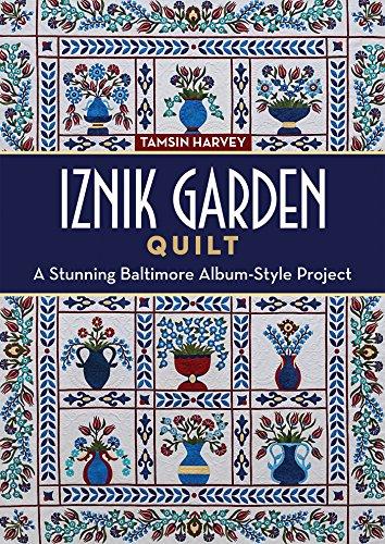 Iznik Garden Quilt: A Stunning Baltimore Album-Style -