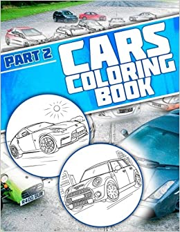 Amazon Cars Coloring Book Part 2 Toyota Chevrolet Renault GMC Tesla Suzuki Peugeot Opel Nissan 9781984180735 Books