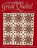 Celebrate Great Quilts! Circa 1820-1940, Karey Bresenhan and Nancy O'Bryant Puentes, 157120251X