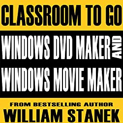Windows DVD Maker and Windows Movie Maker Classroom-to-Go