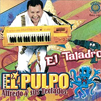 El Taladro de Alfredo El Pulpo Y Sus Teclados en Amazon Music ...