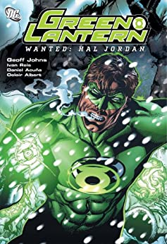 Green Lantern Vol. 3: Wanted Hal Jordan by [JOHNS, GEOFF]