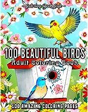 100 Beautiful Birds: An Adult Coloring Book Featuring 100 Beautiful Birds, Charming Birdhouses and Relaxing Nature Scenes