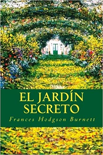 El Jardín Secreto: Amazon.es: Burnett, Frances Hodgson: Libros
