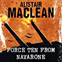 Force Ten from Navarone Audiobook by Alistair MacLean Narrated by Jonathan Oliver