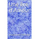 Une ère d'Amour (French Edition)
