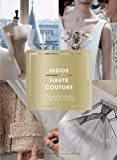 Inside Haute Couture: Behind the Scenes at the