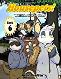 Housepets!: Will Do It for Free: Volume 6