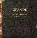 Uppers Downers Screamers & Howlers by Grande (2008-12-09?