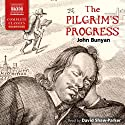 The Pilgrim's Progress: From This World to That Which Is to Come Audiobook by John Bunyan Narrated by David Shaw-Parker