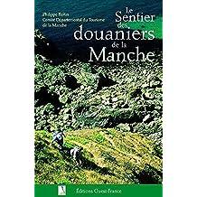 Sentier des douaniers de la Manche (Le) [nouvelle édition]
