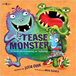 Tease Monster A Book About Teasing Vs Bullying Building