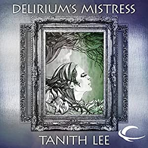 Delirium's Mistress Audiobook