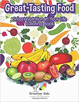 Great-Tasting Food: Smart Nutrition in Your Life Coloring ...