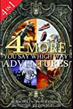 img - for Four More You Say Which Way Adventures: Dinosaur Canyon, Deadline Delivery, Dragons Realm, Creepy House book / textbook / text book