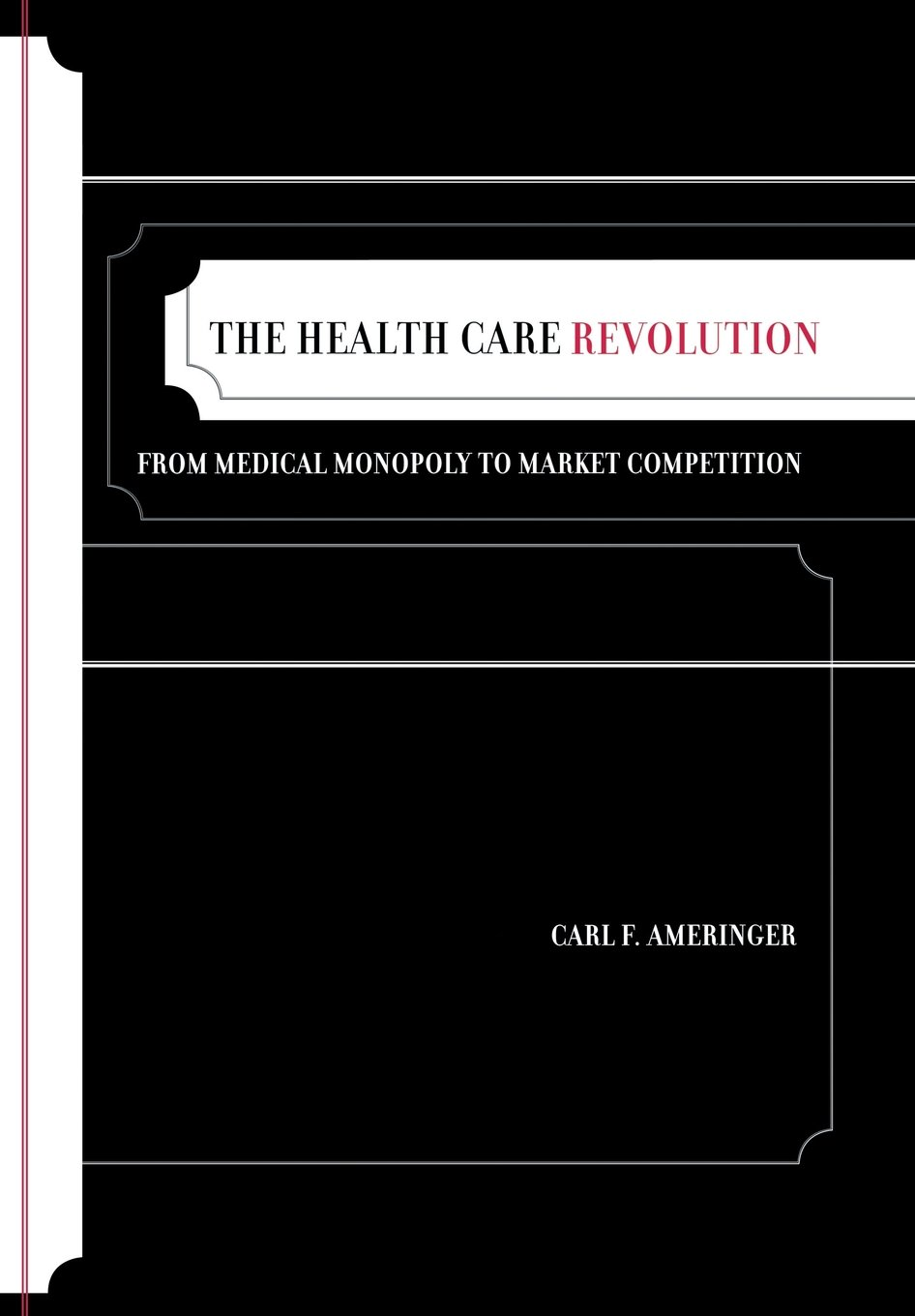 Ameringer, C: Health Care Revolution - From Medical Monopoly: From Medical Monopoly to Market Competition California/Milbank Books on Health and the Public: Amazon.es: Ameringer, Carl F.: Libros en idiomas extranjeros