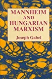 img - for Mannheim and Hungarian Marxism by Joseph Gabel (1991-12-31) book / textbook / text book