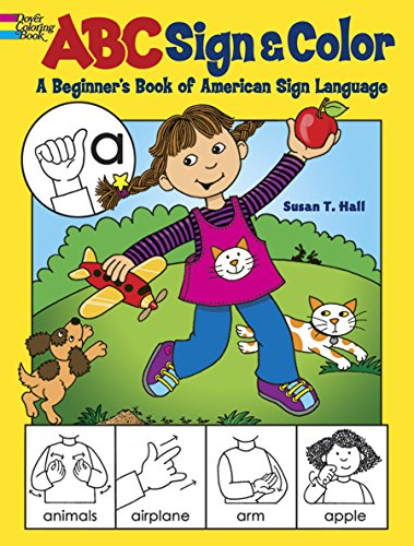 ABC Sign and Color A Beginner's Book of American Sign Language (Dover Coloring Books)