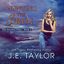 Hunting the Siren: The Paradox Files, Book 3 Audiobook by J. E. Taylor Narrated by Laura E. Richcreek