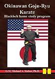 Okinawan Goju-Ryu Karate: Home study program