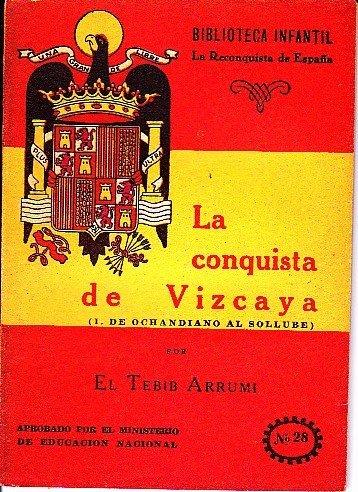 LA CONQUISTA DE VIZCAYA: Amazon.es: EL TEBIB ARRUMI: Libros