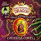 How to Seize a Dragon's Jewel: How to Train Your Dragon, Book 10 | Cressida Cowell