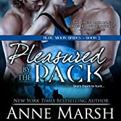 Pleasured by the Pack | Anne Marsh