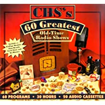 CBS's 60 Greatest Old Time Radio Shows: 60 Programs with Book