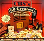 CBS's 60 Greatest Old Time Radio Show...