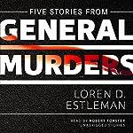 Five Stories from General Murders: The Amos Walker Mysteries | Loren D. Estleman