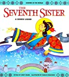 img - for The Seventh Sister: A Chinese Legend (Legends of the World) book / textbook / text book